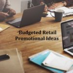 Budgeted Retail Promotional